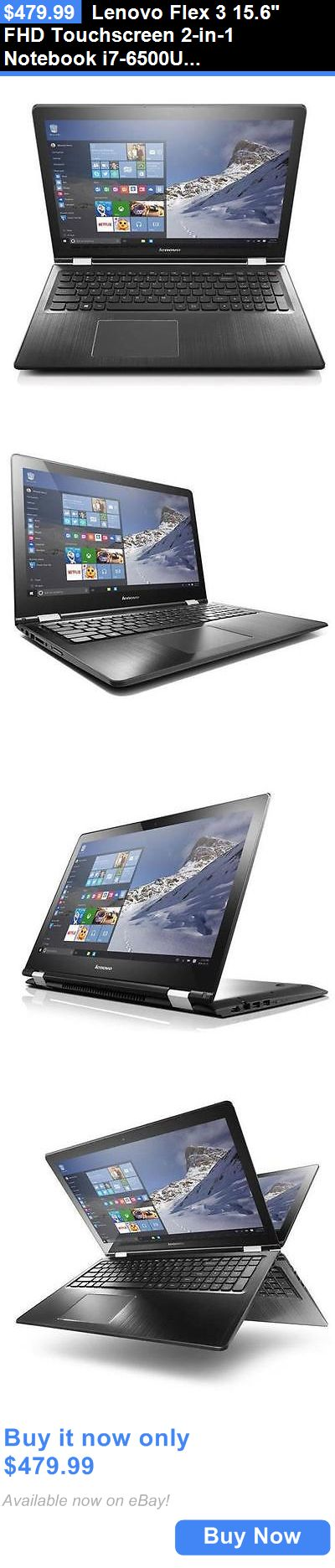 Computers Tablets Networking: Lenovo Flex 3 15.6 Fhd Touchscreen 2-In-1 Notebook I7-6500U 8Gb Ram 128Gb Ssd BUY IT NOW ONLY: $479.99