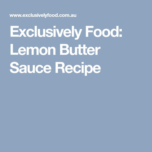Exclusively Food: Lemon Butter Sauce Recipe