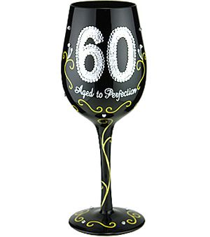 95 and Sunny's 60 Aged to Perfection Hand Painted Wine Glasses have appeared at the right time. The new woman and man at sixty have not aged. They are appealing, wise, and polished. Aged to perfection? Not from where you stand. Honed to perfection is more like it.