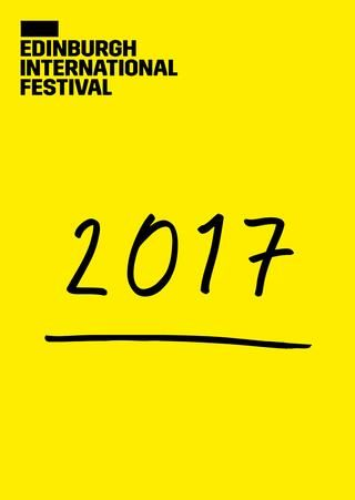 2017 Edinburgh International Festival brochure  Discover all of the opera, dance, theatre and music events that are part of the 2017 Edinburgh International Festival programme. Find out more online at eif.co.uk