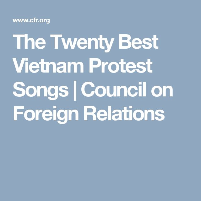 The Twenty Best Vietnam Protest Songs | Council on Foreign Relations