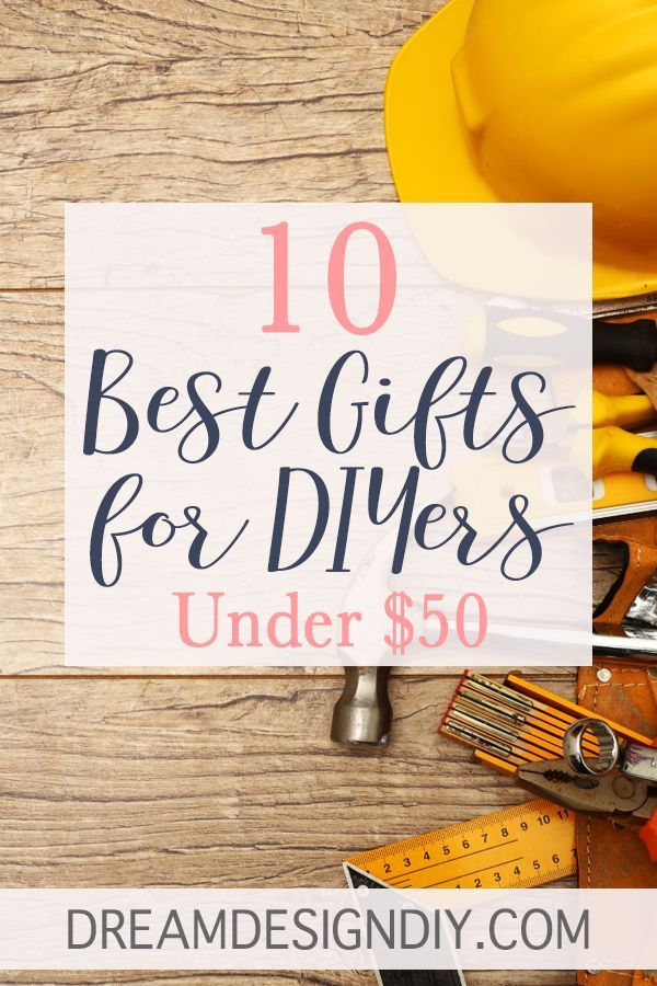 The 10 Best Gifts For Diyers Under 50 A Gift Guide Diy Design Best Gifts Diy Porch Decor