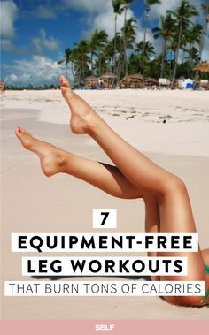 Leg workouts can be seriously tough, but they don't have to be the worst, and you definitely don't have to be stuck inside a gym to work on those squats. From fast-paced circuit routines, to gentle Pilates exercises and ballet-inspired strength moves, the seven leg workouts below can be performed just about anywhere with absolutely no equipment.