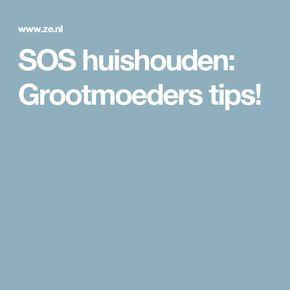 SOS huishouden: Grootmoeders tips!