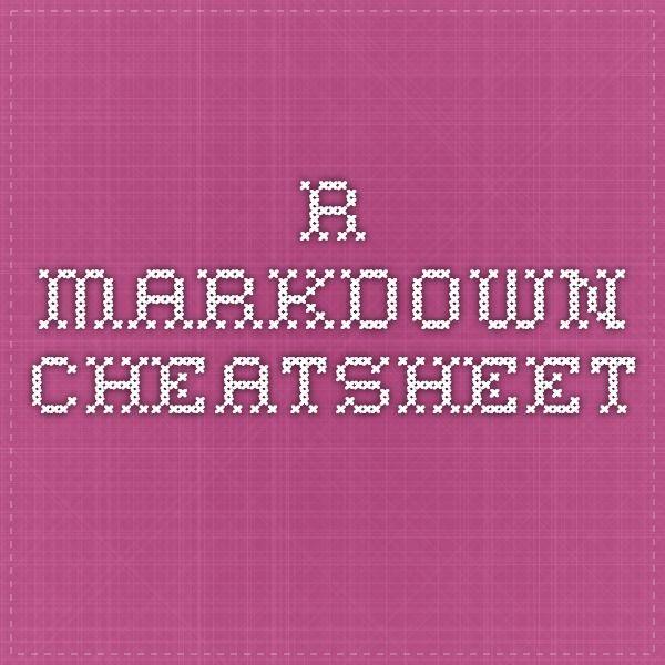 R Markdown cheatsheet