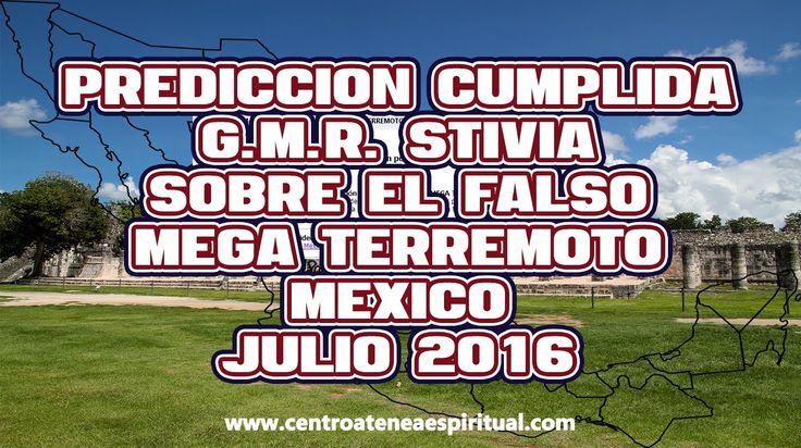 PREDICCION CUMPLIDA DEL FALSO MEGA TERREMOTO DE MEXICO EN JULIO 2016 POR...