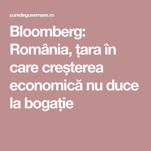 Bloomberg: România, țara în care creșterea economică nu duce la bogație