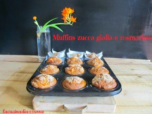 La Cucina di Azzurra: MUFFINS ZUCCA GIALLA E ROSMARINO...idee per un pic...