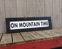 On Mountain Time Wood Sign Mountains Sking Ski Sign CUSTOM COLORS AVAILABLE