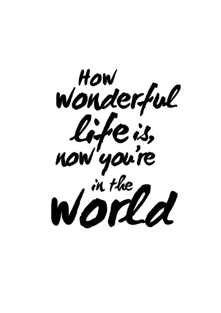 How wonderful life is, now you're in the world I Wall Print - babyboss