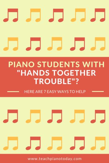 """7 ways piano teachers can help their students when they encounter """"hands together"""" for the very first time (or when they struggle with the coordination needed)."""