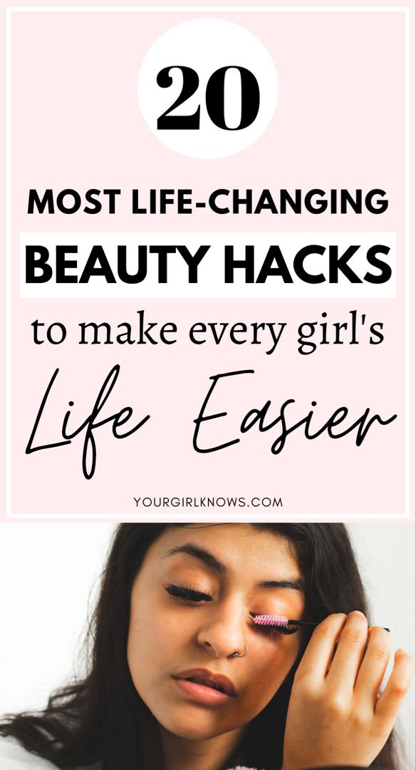 20 Life Changing Beauty Hacks Every Girl Should Know Tips And Tricks Beauty Hacks For Girls Beauty Hacks Beauty Hacks That Work Hacks Every Girl Should Know