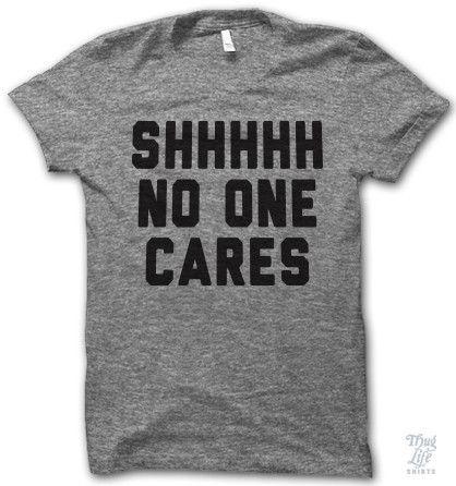 Shhhhh No One Cares. What I feel like when I do something .