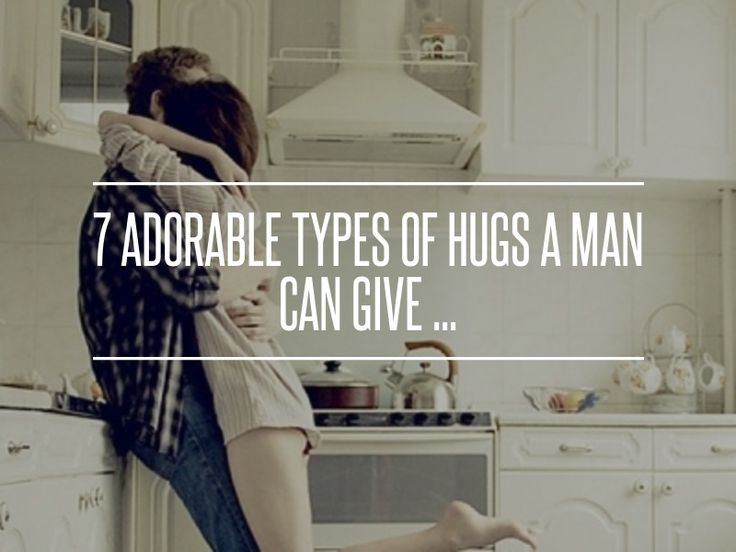 7 #Adorable Types of Hugs a Man Can Give ... → Love #Cutest hug body language