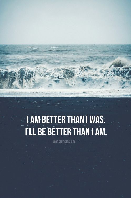 "Tattoo Ideas & Inspiration - Quotes & Sayings | ""I am better than I was. I'll be better than I am""."