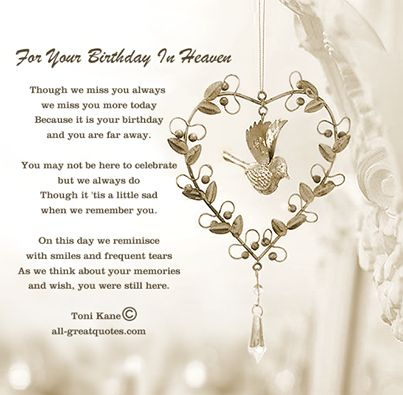 <3 For Your Birthday In Heaven <3 http://www.all-greatquotes.com/all-greatquotes/category/birthday-cards-heaven/