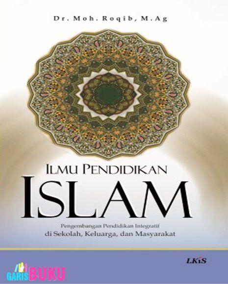 Ilmu Pendidikan Islam : Pengembangan pendidikan Integratif Di Sekolah, Keluarga Dan Masyarakat (Buku Ilmu Pendidikan Islam)  :  https://www.pinterest.com/pin/420664421418709634/