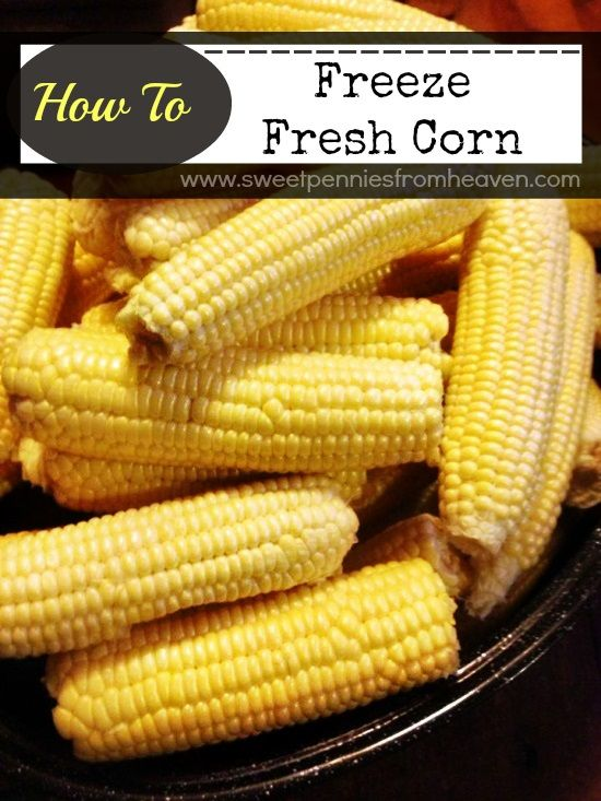 How to Freeze Fresh Corn...this is a great way to enjoy fresh garden corn all winter long!