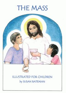 The Mass Illustrated For Children.  With the NEW translation.