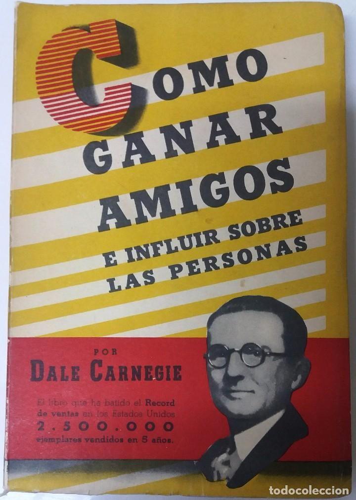 Como ganar amigos e influir sobre las personas. Dale Carnegie. Editorial Sudamericana. - Foto 1