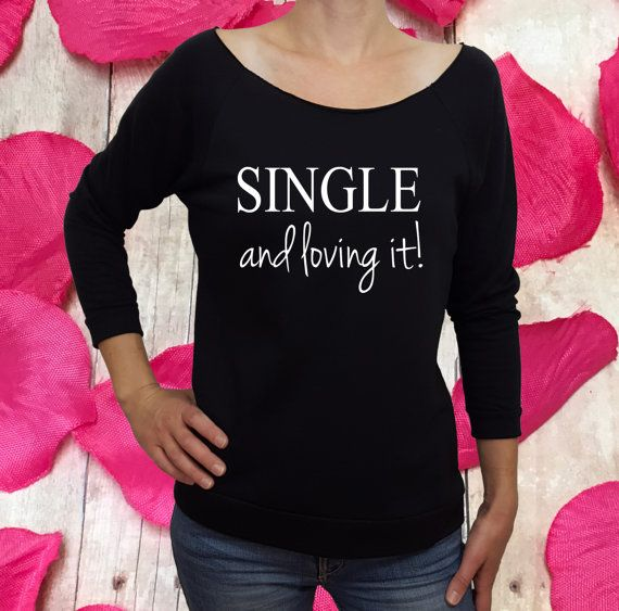 Single Valentines, Valentine Shirt, Single And Loving It, Women Valentines, Valentines  Women