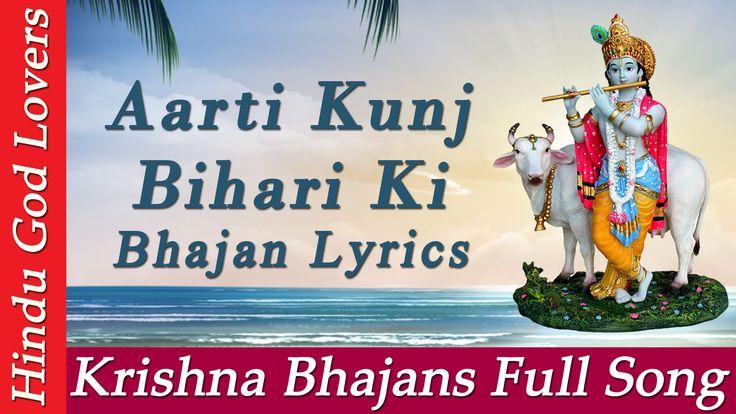 Aarti Kunj Bihari Ki Beautiful Krishna Bhajans Krishna Aarti By Suresh Wadkar With Lyrics Krishna Songs Krishna Bhajan Krishna