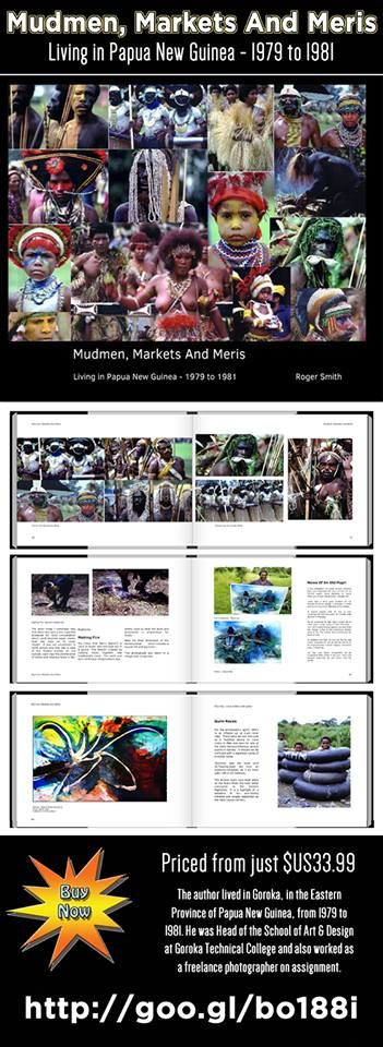 """It's taken me a while to write and publish but at last it is done! """"Mudmen, Markets And Meris. Living in Papua New Guinea - 1979 to 1981"""" Author: Roger Smith http://www.blurb.com//b/6183765-mudmen-markets-and-meris #PNG #PapuaNewGuinea #book #travel #photography"""