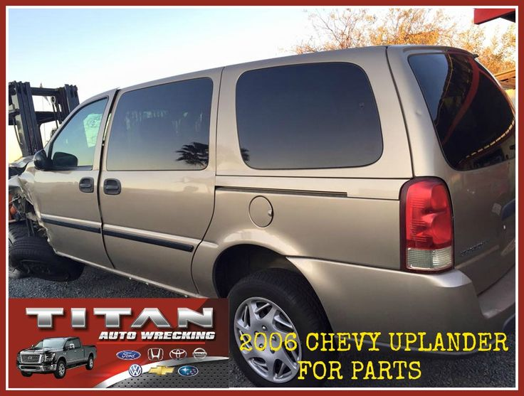 @titanautowrecking The best auto parts in #SanDiego #sdgohere #sdv #AutoParts 2006 #Chevy #Uplander for parts #CarParts Call us now SD 619-661-9206 www.titanaw.com
