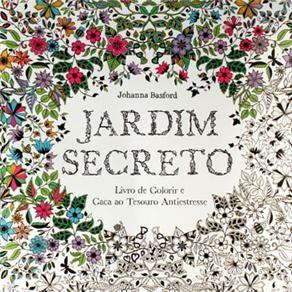 Livro - Jardim Secreto: Livro de Colorir e Caça ao Tesouro Antiestresse - Johanna Basford