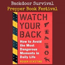 Prepper Book Festival: Watch Your Back  How to Avoid the Most Dangerous Moments In Life  Giveaway