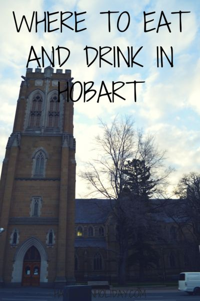 Hobart, Tasmania: Where to Eat, Drink and Indulge | Hayley on Holiday
