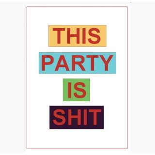 This Party Is Shit Poster