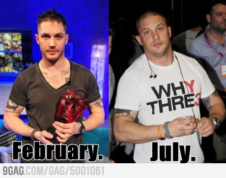 Tom Hardys transformation for his role in Batman. He was good in that movie.