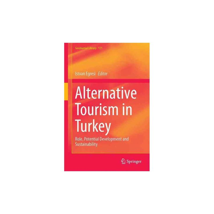 Alternative Tourism in Turkey : Role, Potential Development and Sustainability (Hardcover)