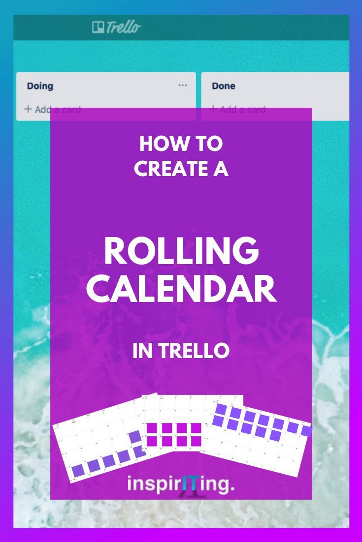 How To Build A Rolling Calendar Within Trello