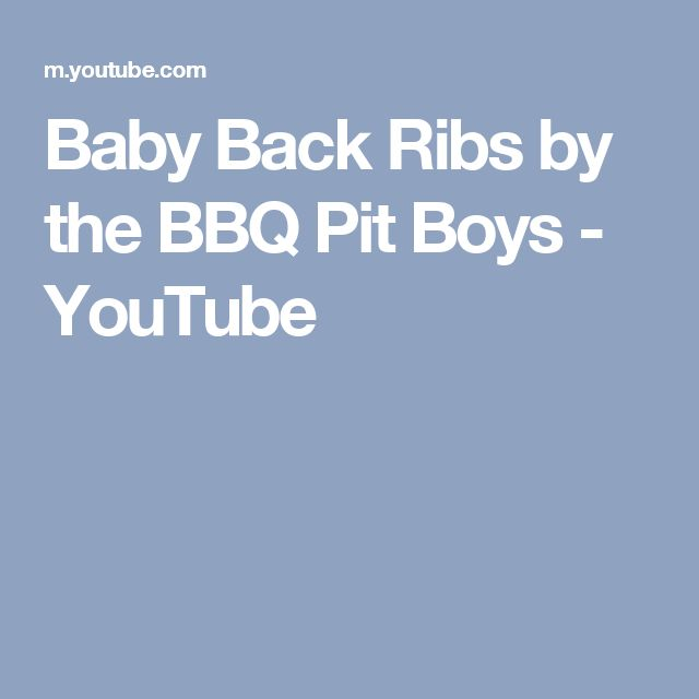 Baby Back Ribs by the BBQ Pit Boys - YouTube