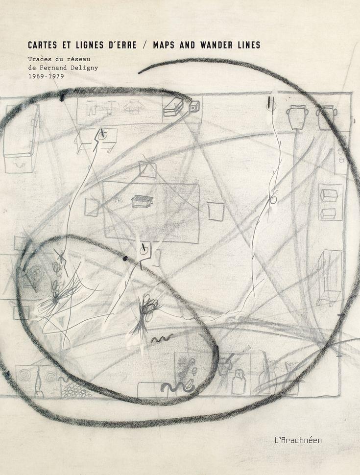 Cartes et lignes d'erre Traces du réseau de Fernand Deligny, 1969-1979