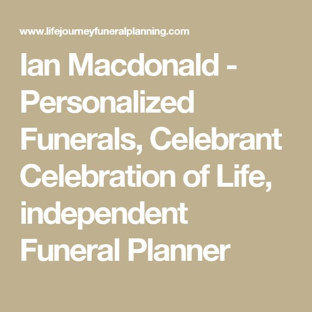 Ian Macdonald - Personalized Funerals, Celebrant Celebration of Life, independent Funeral Planner