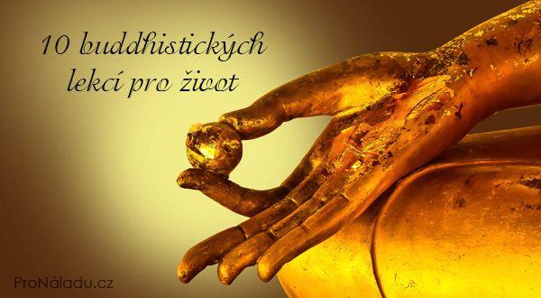 10 buddhistických lekcí pro život | ProNáladu.cz