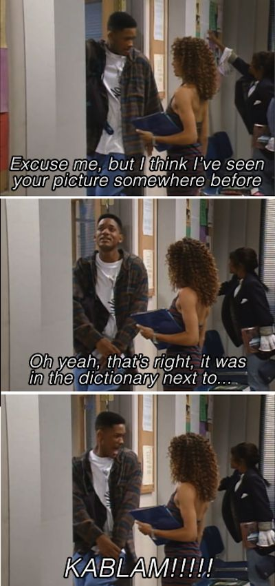 When he recalled a fond memory. | 24 Pickup Lines Only The Fresh Prince Could Get Away With