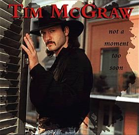 Not a Moment Too Soon by Tim McGraw