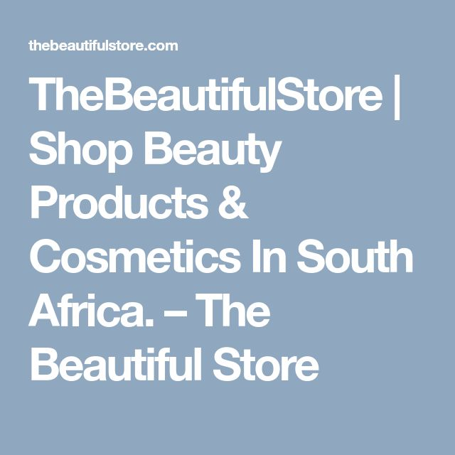 TheBeautifulStore | Shop Beauty Products & Cosmetics In South Africa. – The Beautiful Store
