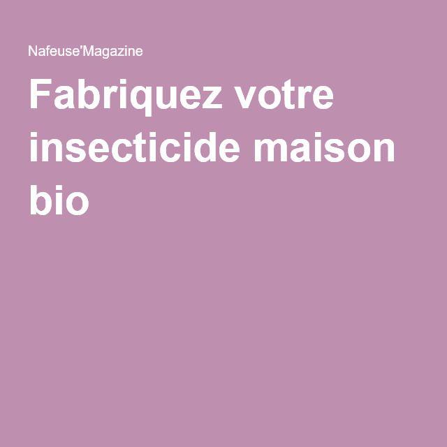 Fabriquez votre insecticide maison bio !