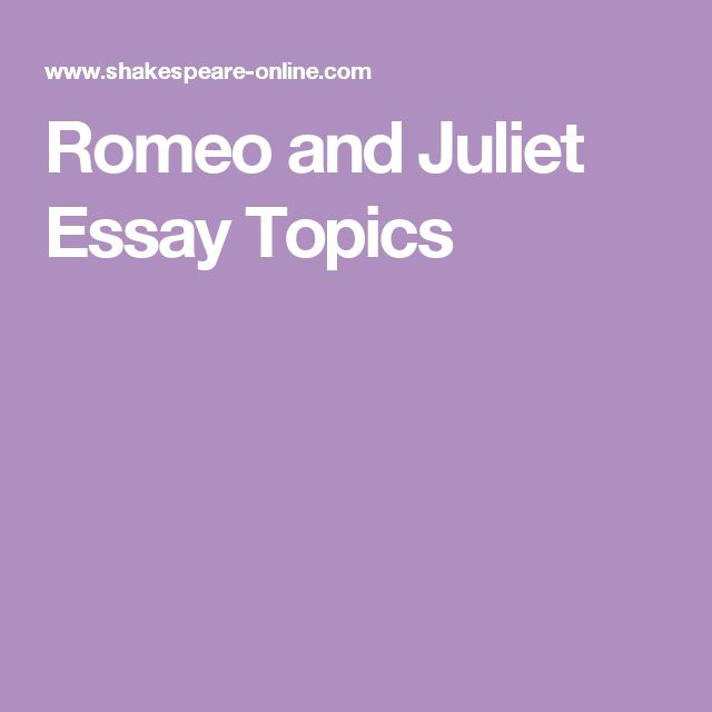 Essay questions for romeo and juliet