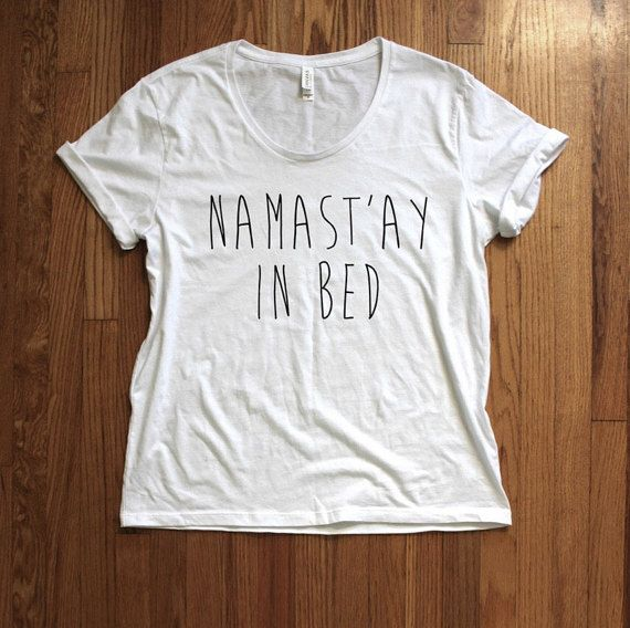 Women loose neck t shirt  namastay in bed  4.2 oz., 100% combed and ringspun cotton, 30 singles Triblends are 50/25/25 polyester/combed ringspun