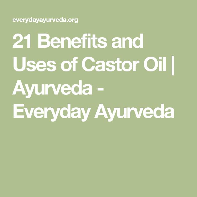 21 Benefits and Uses of Castor Oil | Ayurveda - Everyday Ayurveda