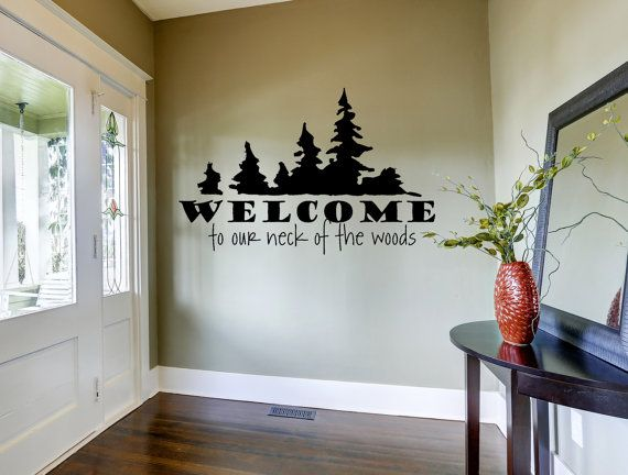 ************ Hunting Décor - Hunting Wall Decal - Welcome To Our Neck of the Woods*******************    Adding a wall decal quote or vinyl