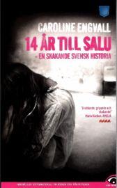 11 ex 14 år till salu : en skakande svensk historia