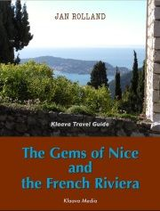The Gems of Nice and the French Riviera - a travel guidebook that shows where to go and what to do in southern France and Provence