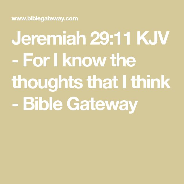 Jeremiah 29:11 KJV - For I know the thoughts that I think - Bible Gateway